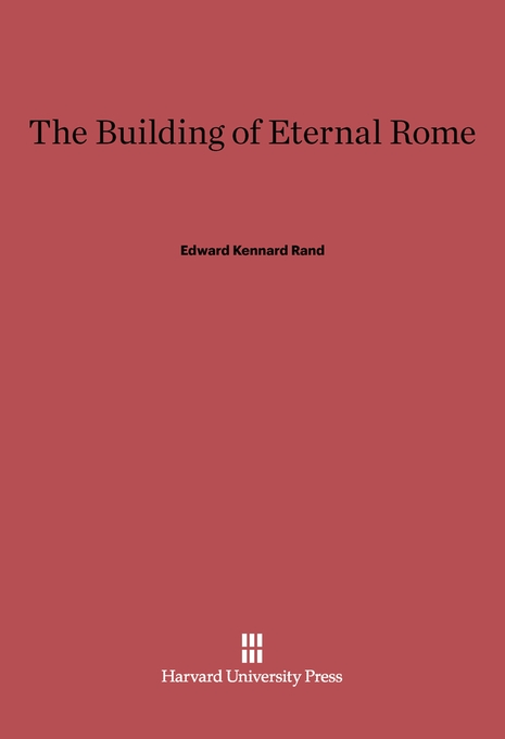 Cover: The Building of Eternal Rome, from Harvard University Press