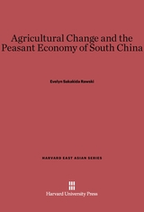 Cover: Agricultural Change and the Peasant Economy of South China