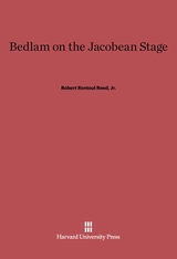 Cover: Bedlam on the Jacobean Stage
