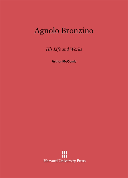 Cover: Agnolo Bronzino: His Life And Works, from Harvard University Press