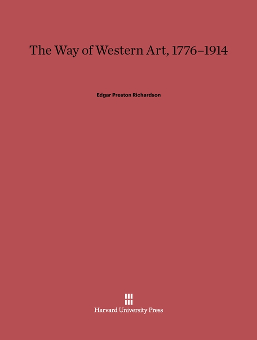 Cover: The Way of Western Art, 1776-1914, from Harvard University Press