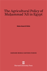 Cover: The Agricultural Policy of Muḥammad ʻAlī in Egypt
