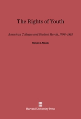Cover: The Rights of Youth: American Colleges and Student Revolt, 1798–1815