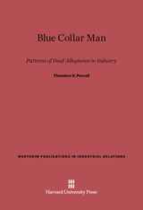 Cover: Blue Collar Man: Patterns of Dual Allegiance in Industry