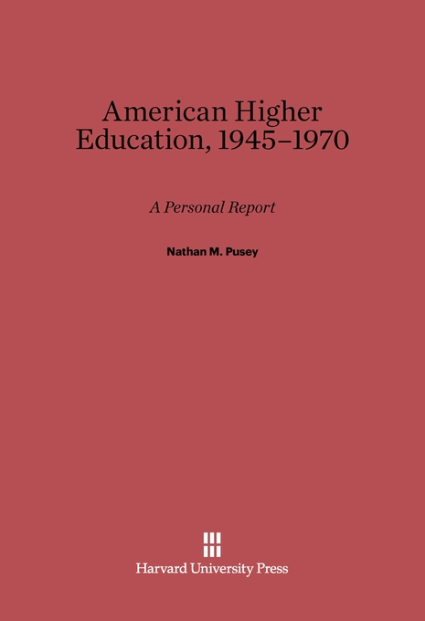 Cover: American Higher Education, 1945–1970: A Personal Report, from Harvard University Press