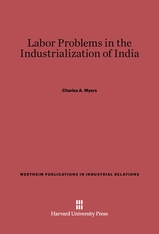 Cover: Labor Problems in the Industrialization of India