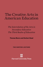 Cover: The Creative Arts in American Education: The Interrelation of the Arts in Secondary Education and the Third Realm of Education