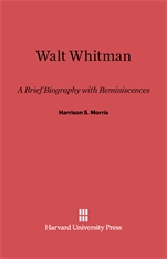 Cover: Walt Whitman: A Brief Biography with Reminiscences