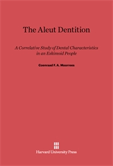 Cover: The Aleut Dentition: A Correlative Study of Dental Characteristics in an Eskimoid People