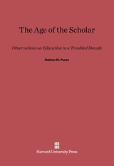 Cover: The Age of the Scholar: Observations on Education in a Troubled Decade