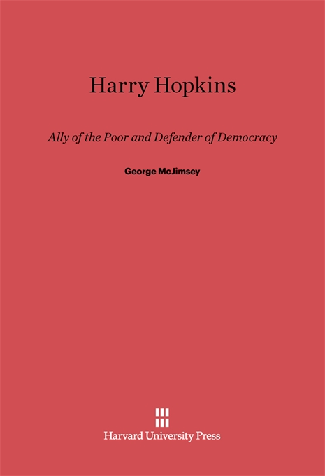 Cover: Harry Hopkins: Ally of the Poor and Defender of Democracy, from Harvard University Press
