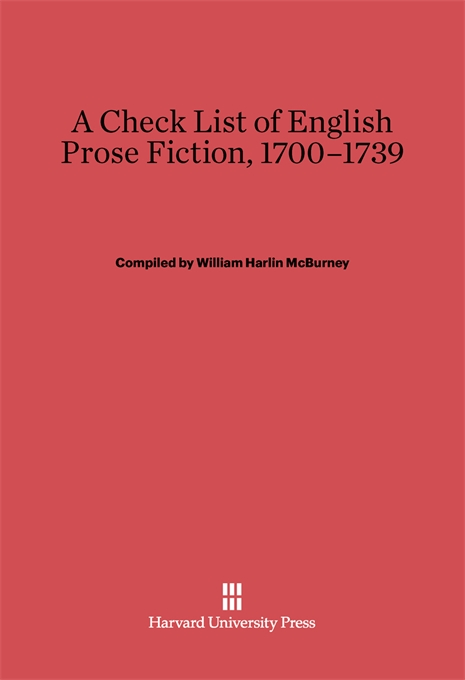 Cover: A Check List of English Prose Fiction, 1700–1739, from Harvard University Press