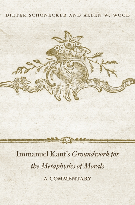 Cover: Immanuel Kant's <i>Groundwork for the Metaphysics of Morals</i>: A Commentary, from Harvard University Press