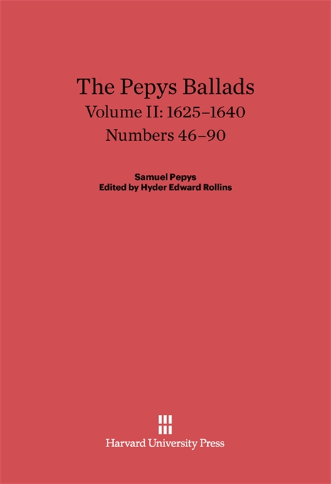 Cover: The Pepys Ballads, Volume 2: 1625-1640: Numbers 46-90, from Harvard University Press