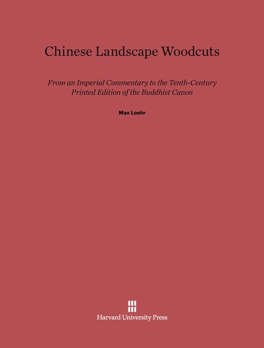 Cover: Chinese Landscape Woodcuts: From an Imperial Commentary to the Tenth-Century Printed Edition of the Buddhist Canon, from Harvard University Press