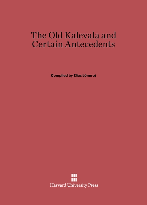 Cover: The Old Kalevala and Certain Antecedents, from Harvard University Press
