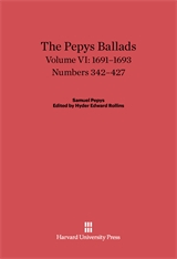 Cover: The Pepys Ballads, Volume 6: 1691-1693: Numbers 342-427