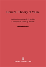 Cover: General Theory of Value: Its Meaning and Basic Principles Construed in Terms of Interest