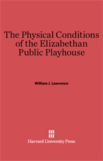 Cover: The Physical Conditions of the Elizabethan Public Playhouse