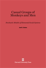 Cover: Casual Groups of Monkeys and Men: Stochastic Models of Elemental Social Systems