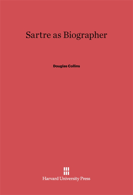 Cover: Sartre as Biographer, from Harvard University Press