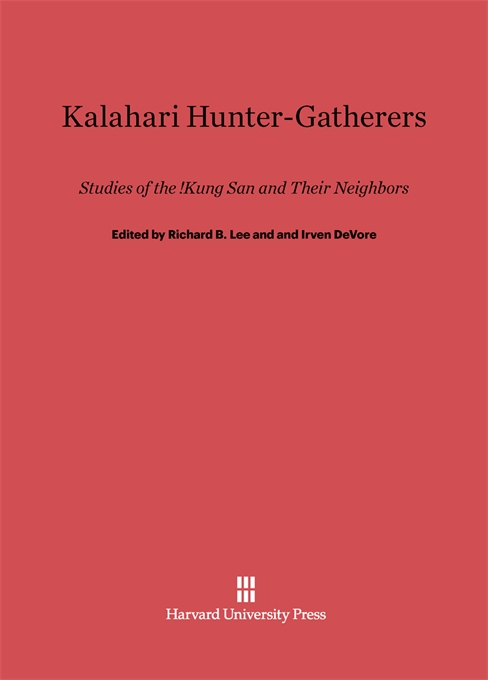 Cover: Kalahari Hunter-Gatherers: Studies of the !Kung San and Their Neighbors, from Harvard University Press