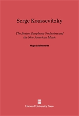 Cover: Serge Koussevitzky, The Boston Symphony Orchestra, and the New American Music