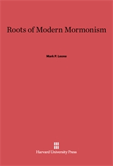 Cover: Roots of Modern Mormonism