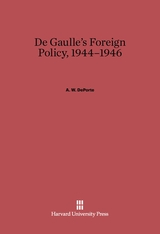 Cover: De Gaulle's Foreign Policy, 1944–1946 in E-DITION
