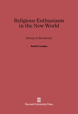 Cover: Religious Enthusiasm in the New World: Heresy to Revolution