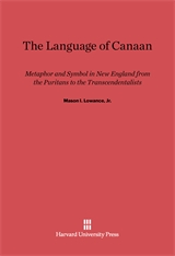 Cover: The Language of Canaan: Metaphor and Symbol in New England from the Puritans to the Transcendentalists