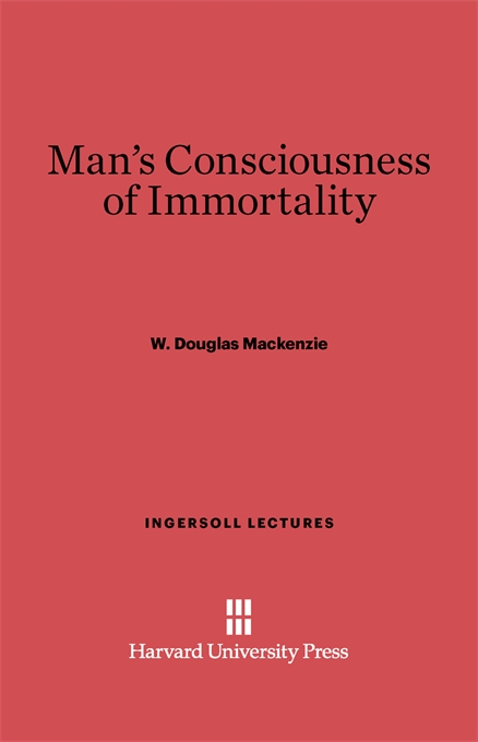 Cover: Man's Consciousness of Immortality, from Harvard University Press