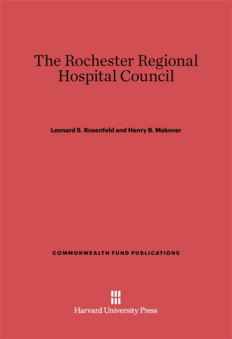 Cover: The Rochester Regional Hospital Council, from Harvard University Press