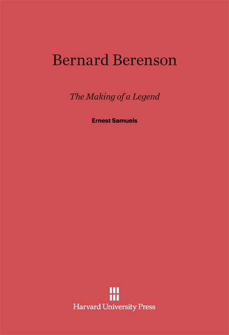 Cover: Bernard Berenson: The Making of a Legend, from Harvard University Press