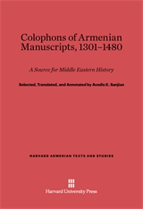 Cover: Colophons of Armenian Manuscripts, 1301-1480 in E-DITION