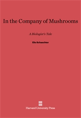 Cover: In the Company of Mushrooms: A Biologist's Tale