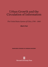 Cover: Urban Growth and the Circulation of Information: The United States System of Cities, 1790–1840