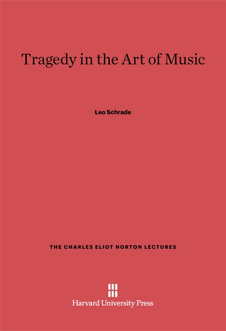 Cover: Tragedy in the Art of Music, from Harvard University Press