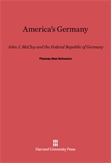 Cover: America's Germany: John J. McCloy and the Federal Republic of Germany