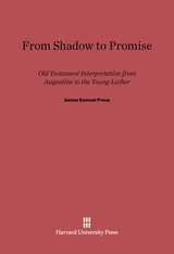 Cover: From Shadow to Promise: Old Testament Interpretation from Augustine to the Young Luther