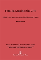 Cover: Families against the City: Middle Class Homes of Industrial Chicago, 1872-1890