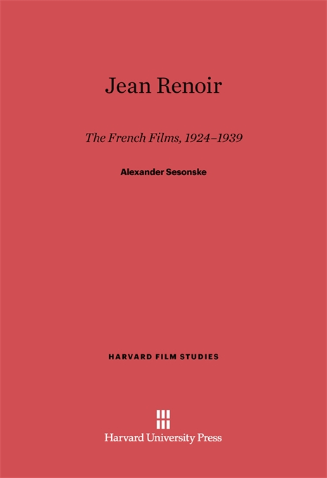 Cover: Jean Renoir: The French Films, 1924–1939, from Harvard University Press