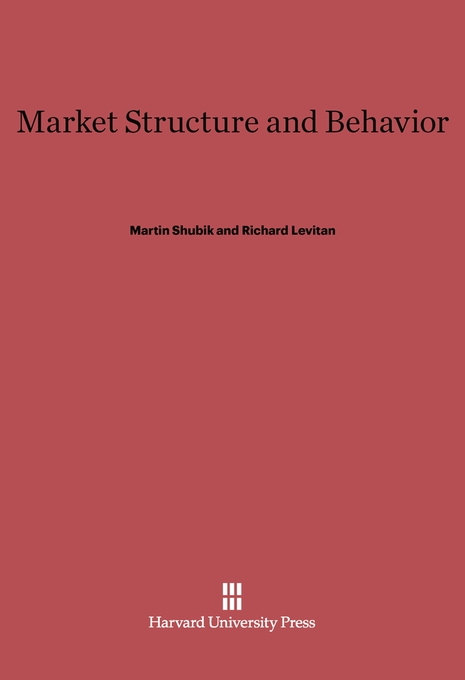 Cover: Market Structure and Behavior, from Harvard University Press