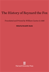 Cover: The History of Reynard the Fox: Translated and Printed by William Caxton in 1481