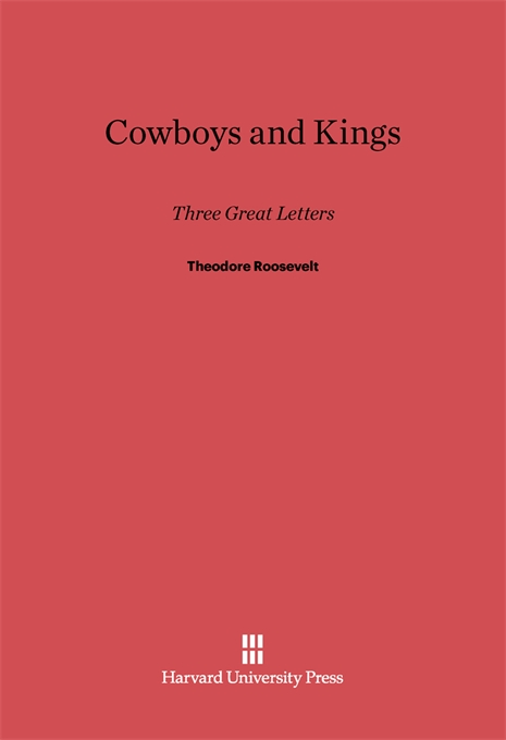 Cover: Cowboys and Kings: Three Great Letters by Theodore Roosevelt, from Harvard University Press