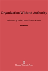 Cover: Organization without Authority: Dilemmas of Social Control in Free Schools