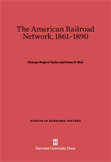 Cover: The American Railroad Network, 1861-1890
