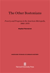 Cover: The Other Bostonians: Poverty and Progress in the American Metropolis, 1880-1970