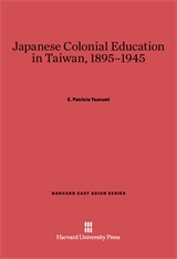Cover: Japanese Colonial Education in Taiwan, 1895–1945