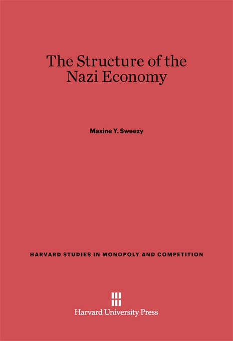 Cover: The Structure of the Nazi Economy, from Harvard University Press